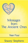 Messages from The Ancient Ones: Year Four
