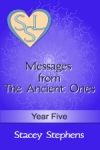 Messages from The Ancient Ones: Year Five