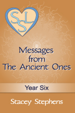 Messages from The Ancient Ones: Year Six