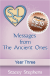 Messages from The Ancient Ones: Year Three