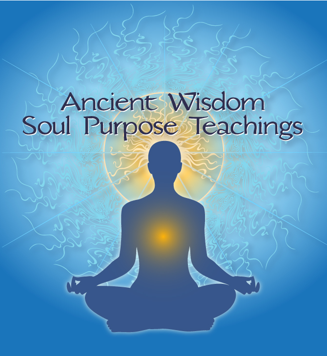 Ancient Wisdom – Soul Purpose Teachings