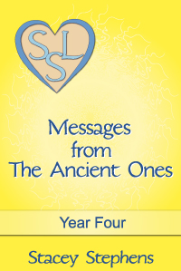 Messages from The Ancient Ones Year Four