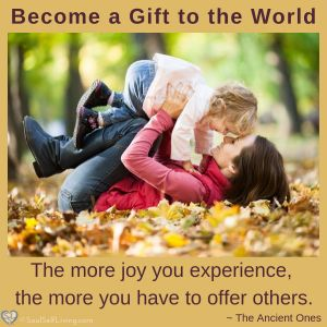 Become a Gift to the World
